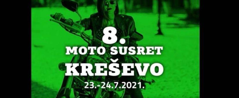 8. MOTO SUSRET – KREŠEVO 23.-24.07.2021.